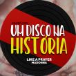 Um Disco na História: Like a Prayer