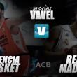 Previa final ACB, Valencia Basket - Real Madrid Baloncesto: luchar o morir