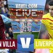 Aston Villa vs Liverpool FA Cup semi-final - As It Happened (2-1)