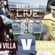 Aston Villa vs Liverpool en vivo y en directo online en la FA Cup 2015 (0-0)