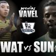 Watford - Sunderland: la ilusión por terminar de la mejor manera posible