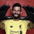 Por valor recorde para goleiros, Alisson é o novo reforço do Liverpool