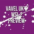 WSL 2 - Week Two Preview: Will any teams snatch their first three points?