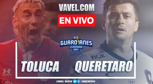Goles y resumen del Toluca 3-1 Querétaro en Liga MX Guard1anes 2021