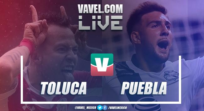 Resultado y goles del Toluca 2-0 Puebla de Liga MX 2019