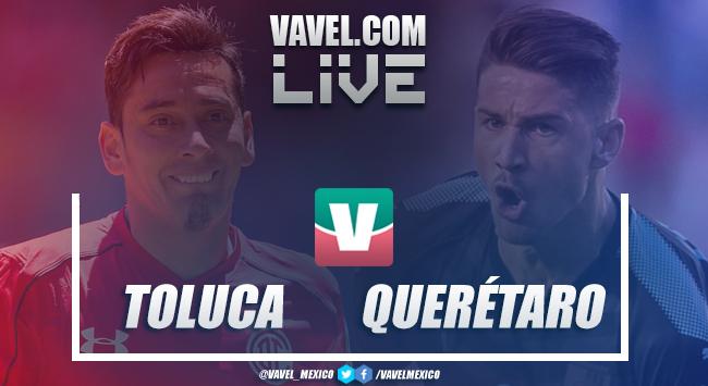 Resultado y Goles Toluca vs Querétaro Liga MX 2018 (4-0)