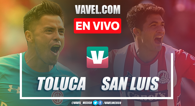 Resumen y video goles: Toluca vs Atlético San Luis (3-1), 2019 Liga MX