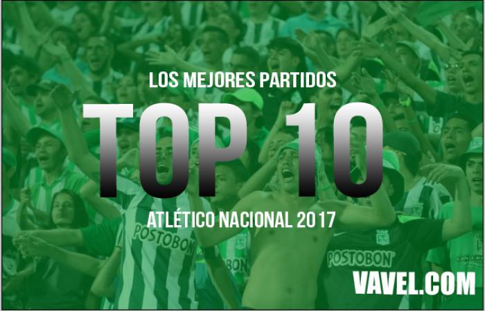 Resumen Atlético Nacional 2017: Los 10 mejores partidos del año