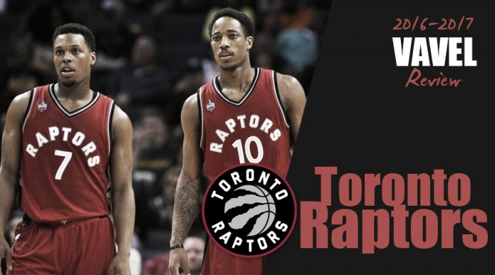 2016-17 NBA Team Season Review: Toronto Raptors