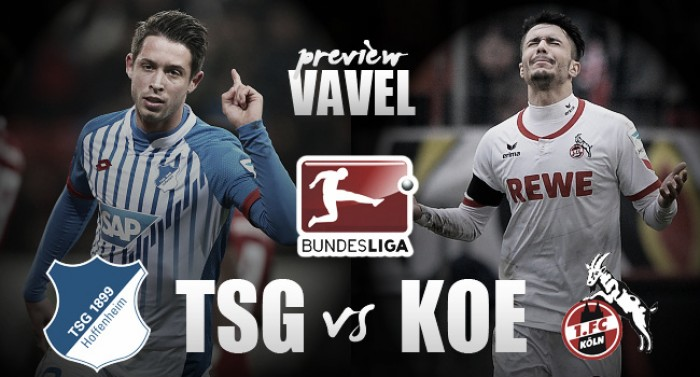 TSG 1899 Hoffenheim - 1. FC Köln Preview: Nagelsmann's men on form