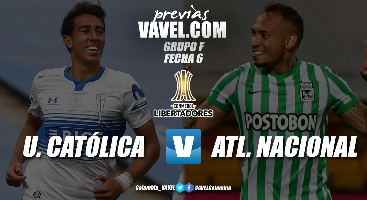 Previa Universidad Católica vs. Atlético Nacional: última oportunidad de clasificar a octavos