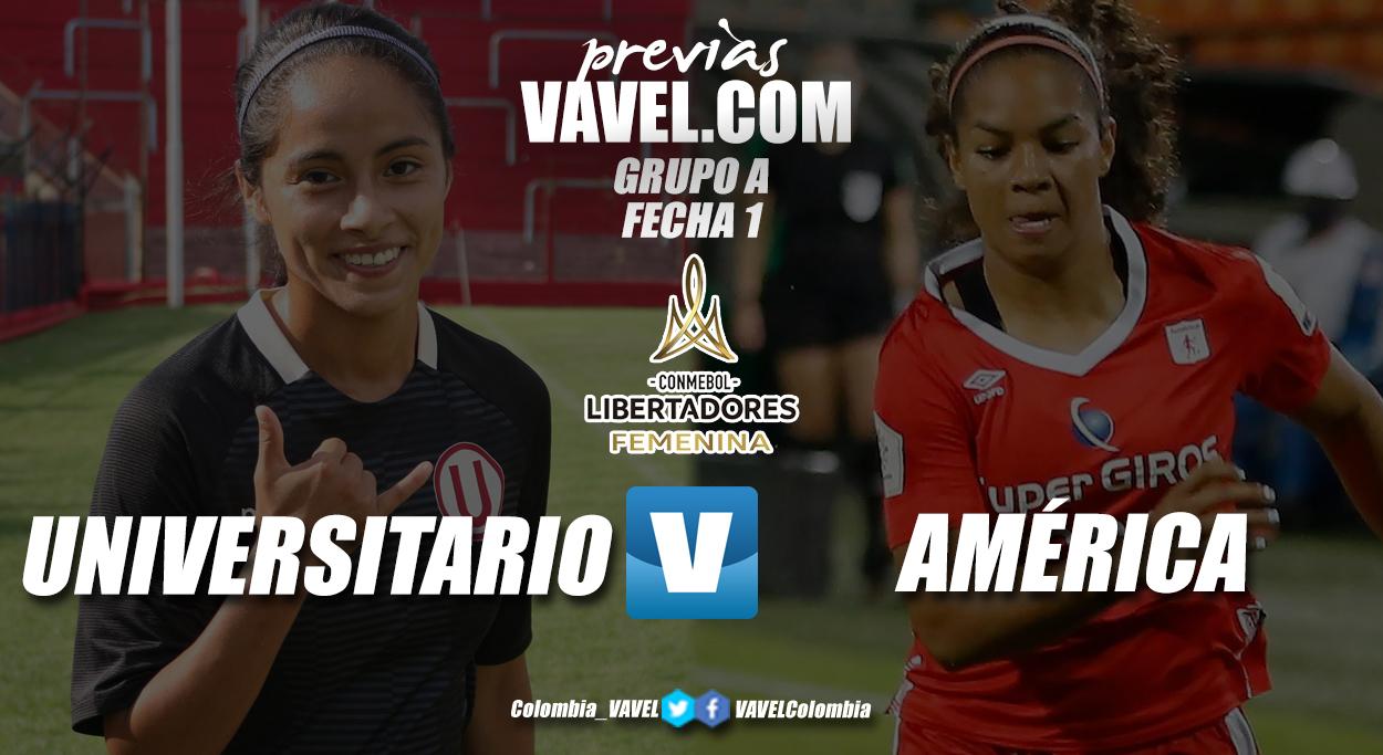 Previa Universitario vs América: por un debut con sabor a triunfo