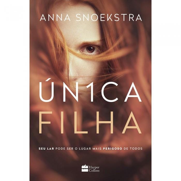 "HarperCollins Brasil divulga ""Única Filha"", de Anna Snoekstra"