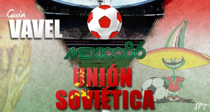 Guía VAVEL Mundial México 1986: Unión Soviética