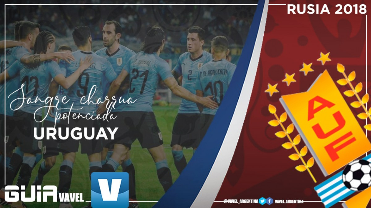 Guía selección uruguaya 2018: sangre charrúa potenciada