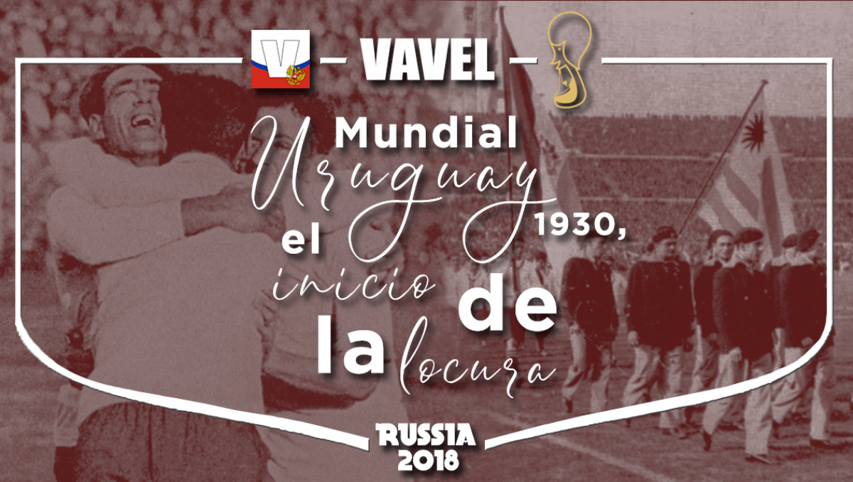Uruguay 1930, el primer Mundial de la historia