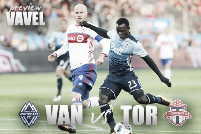 Vancouver Whitecaps vs Toronto FC Preview: East meets West for the first time this season
