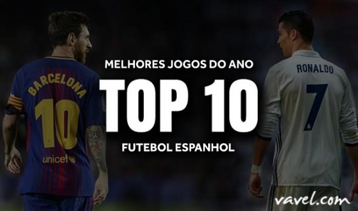 Top 10: melhores jogos do futebol espanhol em 2017