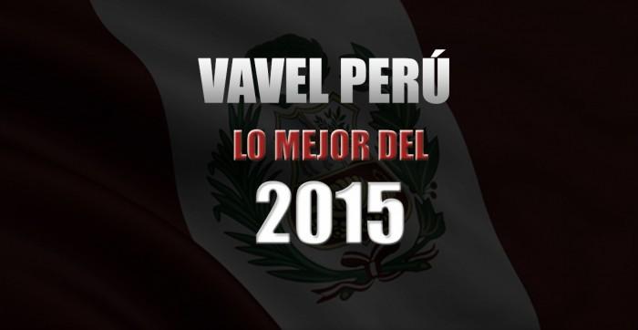 VAVEL Perú 2015: despidiendo el año repasando lo bueno, lo malo y lo feo