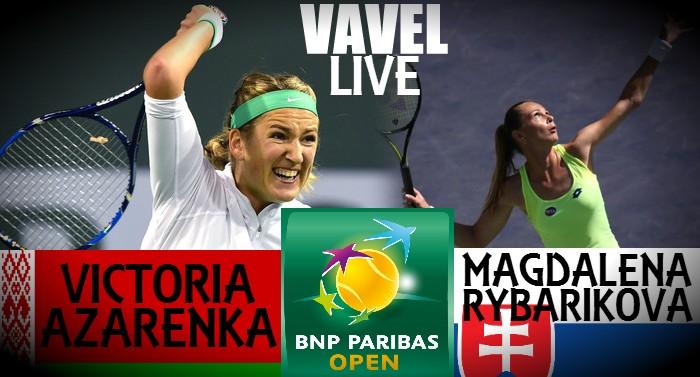 Score Victoria Azarenka - Magdalena Rybarikova Of The 2016 BNP Paribas Open Quarterfinal (2-0)
