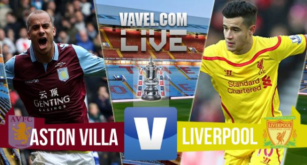 Aston Villa vs Liverpool Live Result and FA Cup Scores 2015