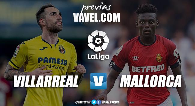 Previa Villarreal - Mallorca: solo vale ganar