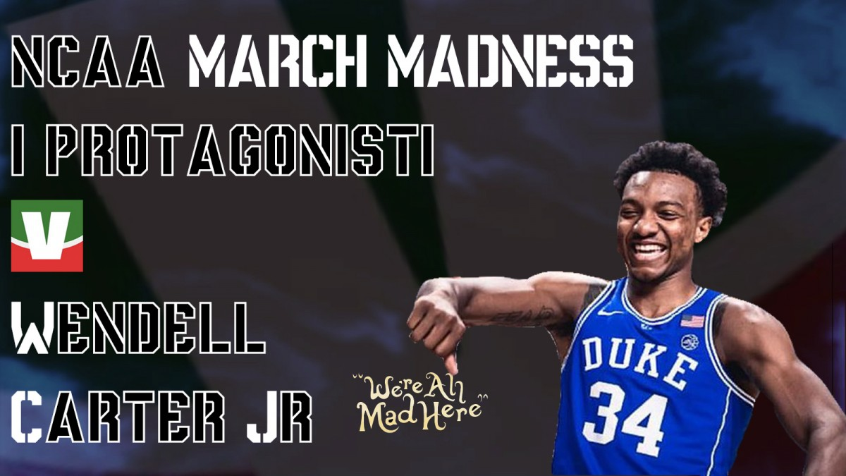 March Madness 2018, i protagonisti: Wendell Carter Jr