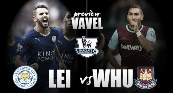 Leicester City - West Ham United Preview: Can the Foxes overcome the top-four hunting Hammers?