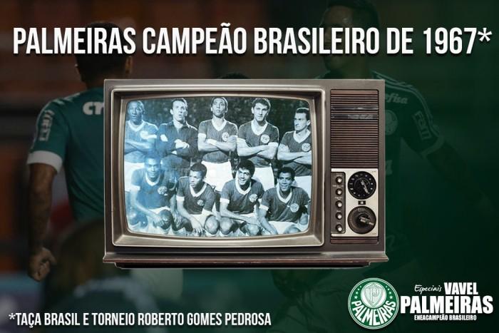 Não satisfeito com um, Palmeiras conquistou dois títulos nacionais em 1967