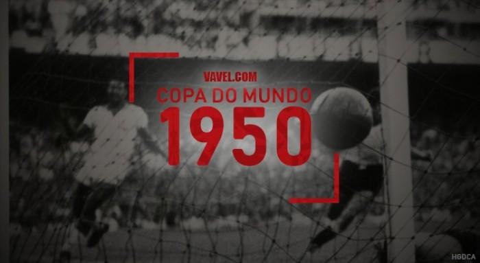 Copa do Mundo VAVEL: a história do Mundial de 1950