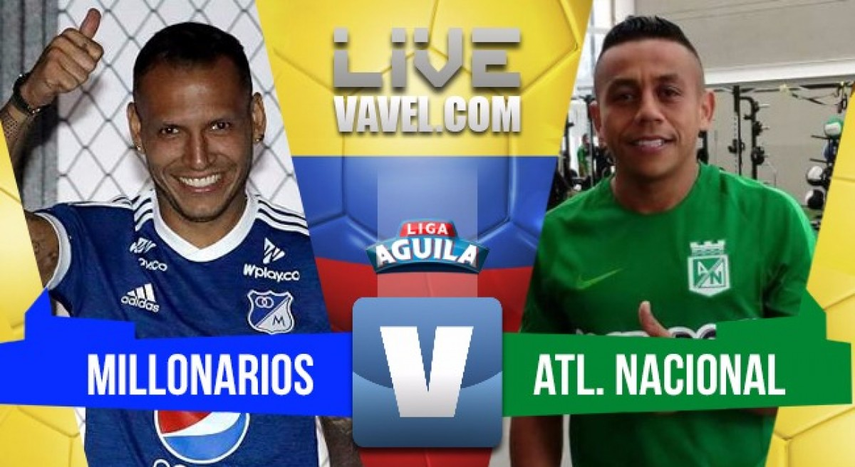 Empate (1-1) en la capital entre Millonarios y Atlético Nacional