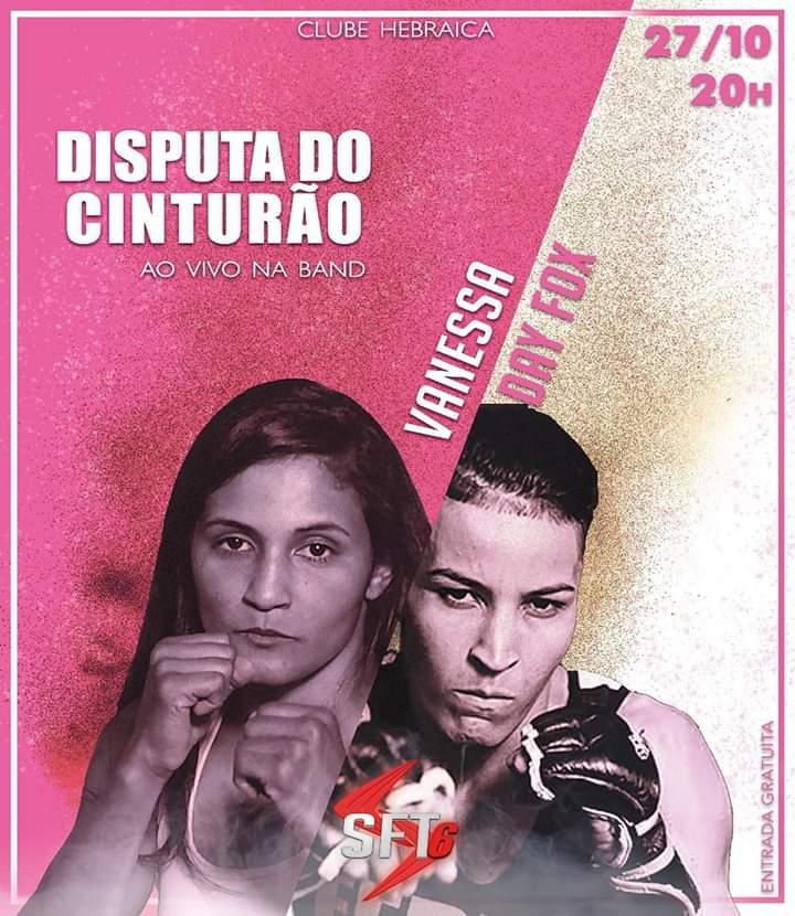 Dedicado ao Outubro Rosa, SFT 6 terá Vanessa Melo e Day Fox na luta principal pelo cinturão
