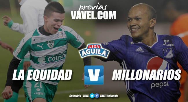 Previa Equidad vs Millonarios: un duelo donde se enfrentan dos realidades muy distintas del campeonato