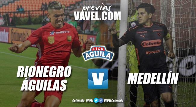 Previa Rionegro Águilas vs Independiente Medellín: Duelo de dos necesitados