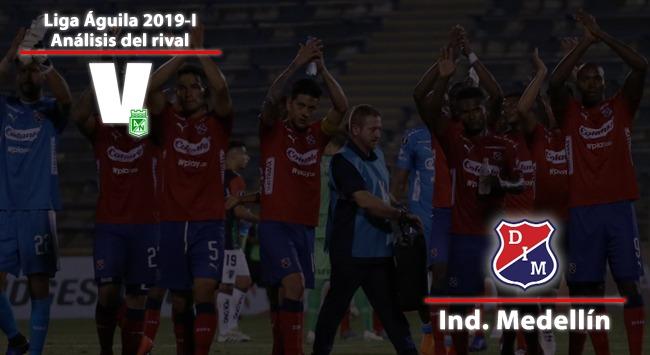 Atlético Nacional, análisis del rival: Independiente Medellín