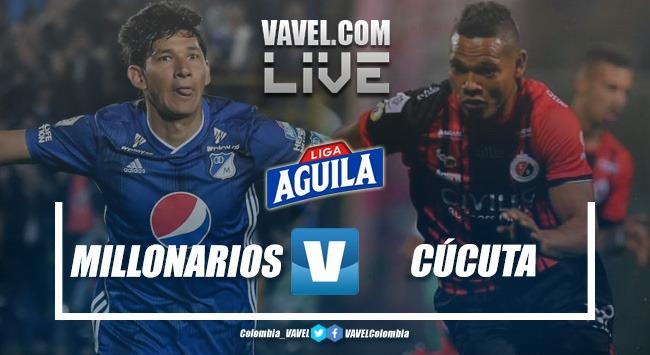 Resumen Millonarios 1-0 Cúcuta por la Liga Águila 2019