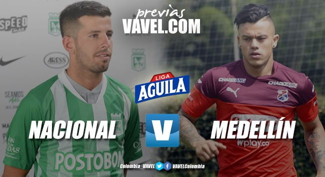 Previa Nacional vs Medellín: 300, un clásico de guerreros para acercarse a los ocho