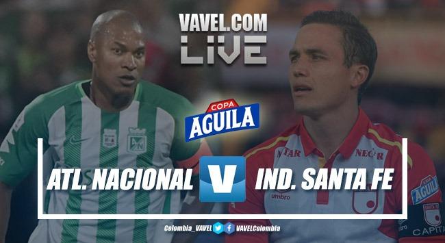 ResumenAtlético Nacional vs IndependienteSanta Fe Copa Aguila 2019