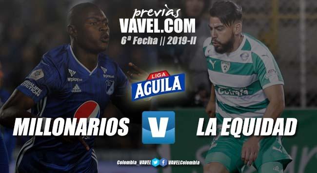 Previa Millonarios FC vs Equidad Seguros: Continua el camino por la liga