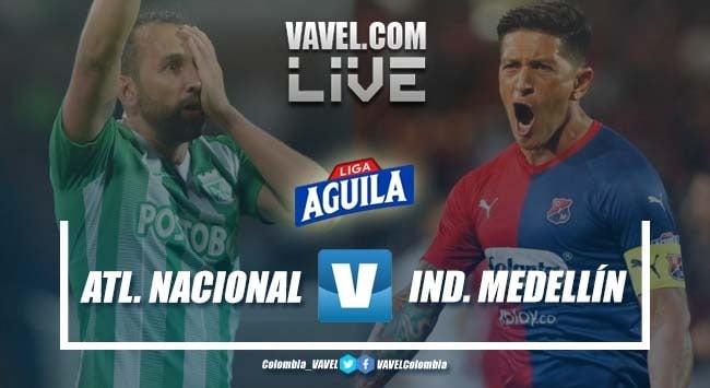 En vivo: Atlético Nacional vs Independiente Medellín fecha 8 Liga Aguila 2019-II