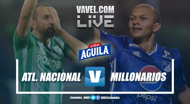 Resumen Atlético Nacional vs Millonarios (1-1)