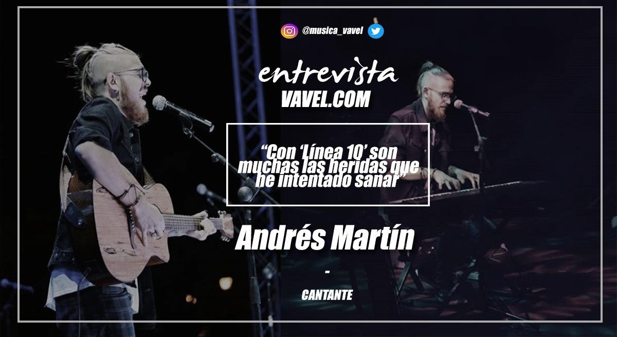 """Entrevista. Andrés Martín: """"Con 'Línea 10' son muchas las heridas que he intentado sanar"""""""