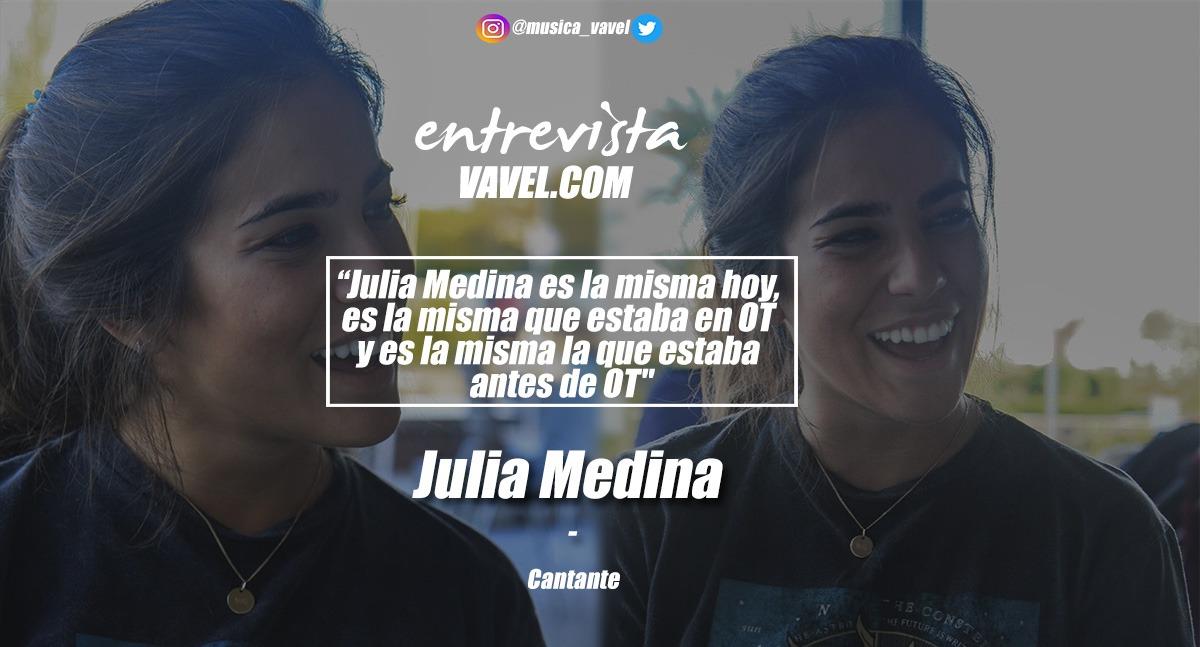 """Entrevista. Julia Medina: """"Julia Medina es la misma hoy, es la misma que estaba en OT y es la misma la que estaba antes de OT"""""""