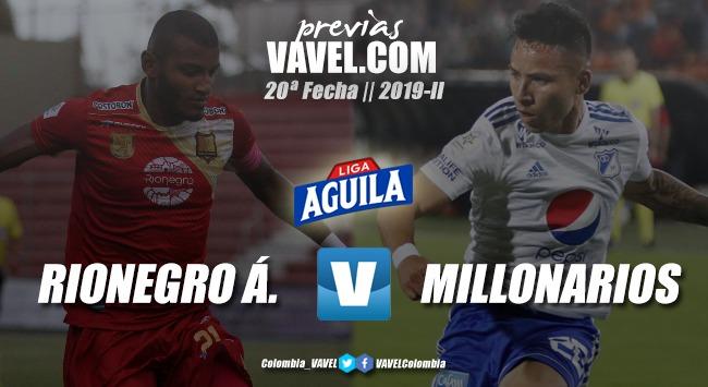 Previa Rionegro Águilas vs Millonarios F.C.: El último partido para los dos en la Liga Aguila 2019