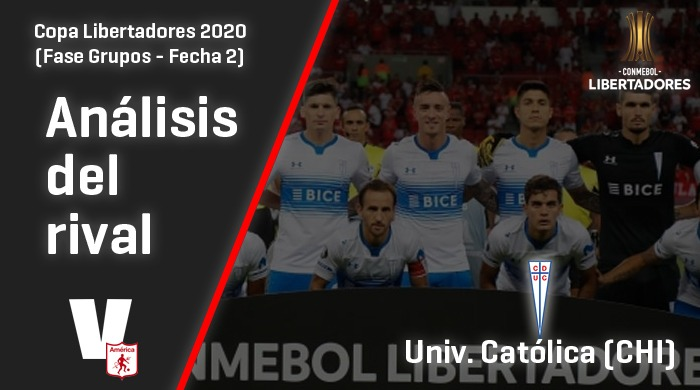 América de Cali, análisis del rival: UniversidadCatólicade Chile