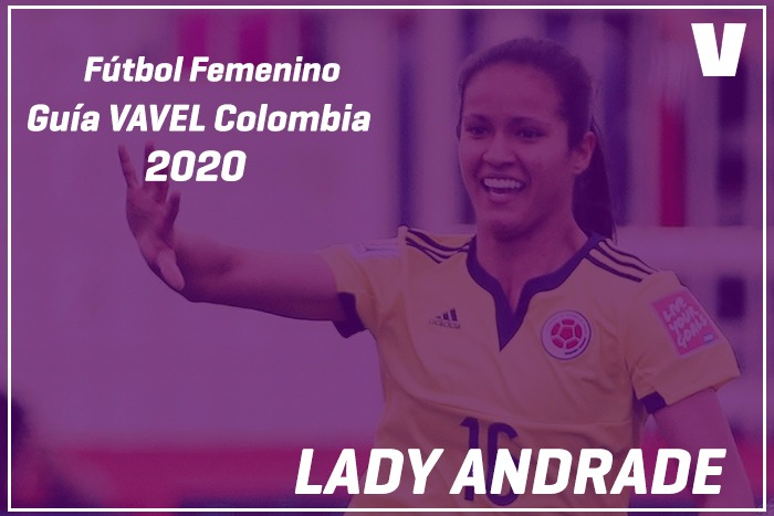 Guía VAVEL Fútbol Femenino: Lady Andrade