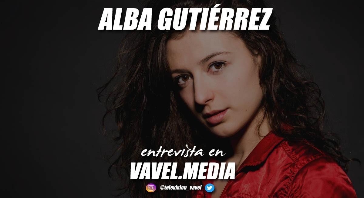 """Entrevista. Alba Gutiérrez: """"Lucía me enseñó a vivir el momento y a luchar por mis sueños"""""""