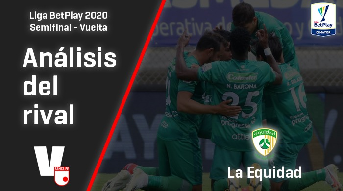 Independiente Santa Fe, análisis del rival: La Equidad (Semifinales - Vuelta, Liga 2020)