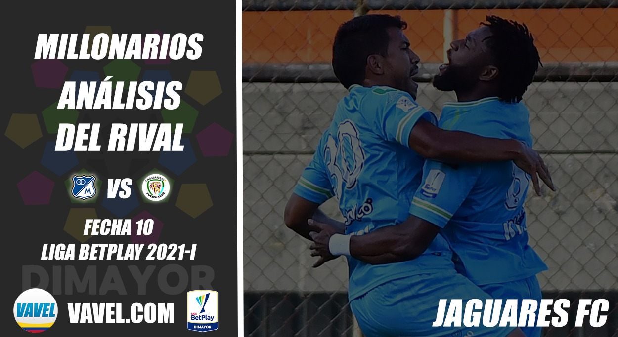 Millonarios, análisis del rival: Jaguares Fútbol Club (Fecha 10, Liga 2021-I)