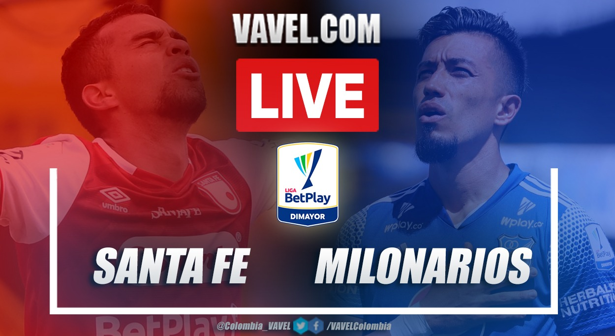 Resumen Santa Fe vs Millonarios (1-2) en la fecha 18 de la Liga BetPlay 2021-I